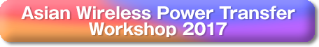 Asian Wireless Power Transfer Workshop 2016
