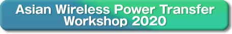 Asian Wireless Power Transfer Workshop 2020